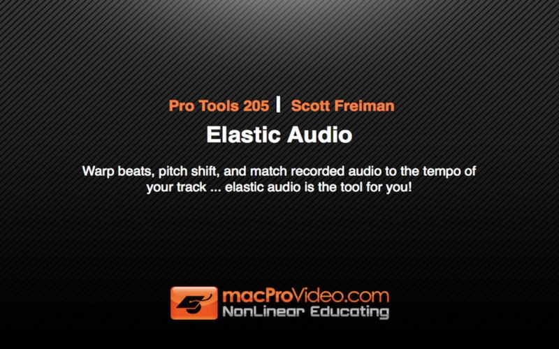 Pro Tools 205: Elastic Audio